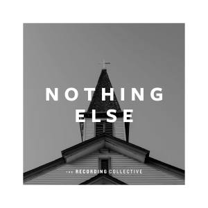 Nothing Else - The Recording Collective